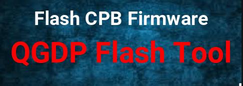 QGDP Tool For CPB Flash