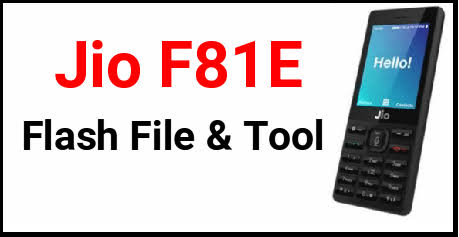 Jiophone F81E Flash File Free Download – [23-02-2021] Updated