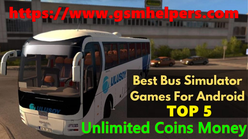 Best Bus Simulator Games For Android Free Download (Unlimited Coins) – 2020