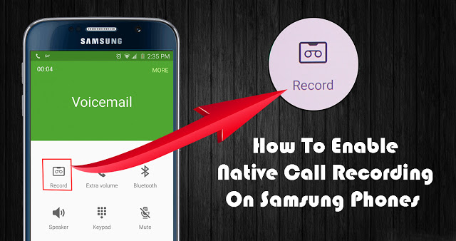 [FREE] How To Enable Call Recording on Samsung Smartphone – 2021   Free Download APK