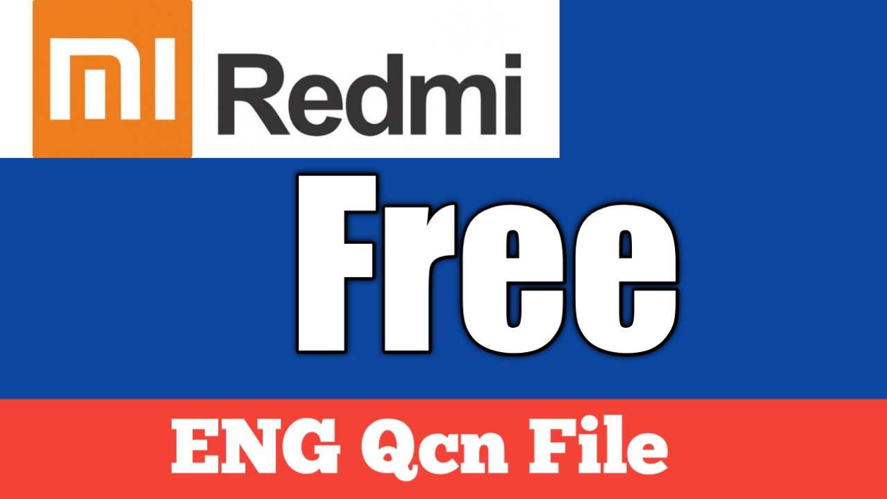 [FREE] All Xiaomi Mobile ENG Qcn File FREE Download- 2021 Added