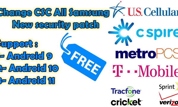 Free Change CSC New Samsung Android 11 | Support Android 9 & 10 & 1